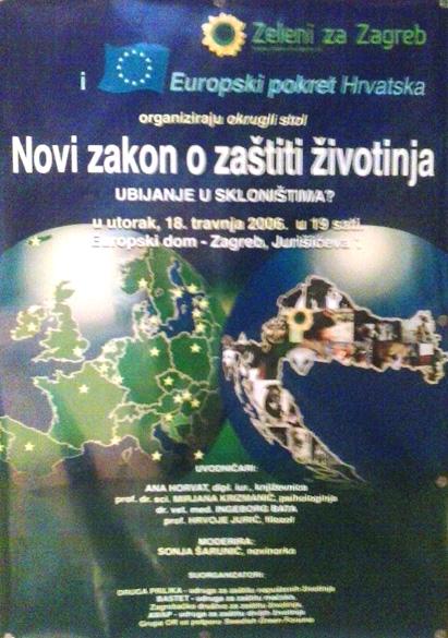 PLAKAT za tribinu o novome Zakonu o zaštiti životinja, 2006.sudjeluju Ana Horvat, Mirjana Krizmanić, Ingeborg Bata i Hrvoje Jurić