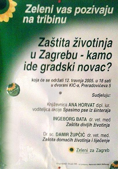 PLAKAT za tribinu KAMO IDE GRADSKI NOVAC za zaštitu životinja, 2005., sudeluju Ana Horvat, Ingeborg Bats i Damir Župčić